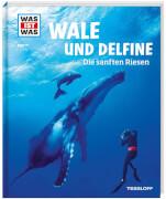 Tessloff WAS IST WAS Band 85 Wale Delfine - Die sanften Riesen, Gebundenes Buch, 48 Seiten, ab 8 Jahren