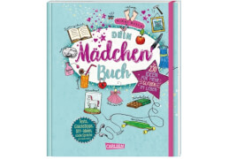 Dein Mädchenbuch: über 230 Ideen für mehr Glitzer im Leben: Alles für Mädchen: Tests, Tipps, DIY-Ideen, coole Sprüche und vieles